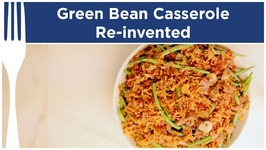 Lightened Up Classic Green Bean Casserole - Dinner Reinvented