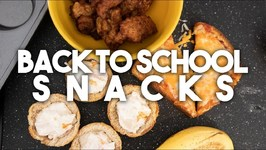 Back To School - Make Ahead After School Snacks - Kravings
