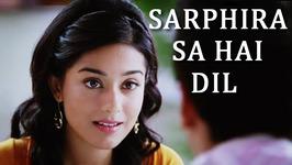 Sarphira Sa Hai Dil - Shreya Ghoshal and Neeraj Shridhar Romantic Song - Sandesh Shandilya Songs