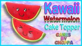 Kawaii Watermelon Cake Topper (How To)