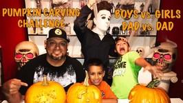 PUMPKIN CARVING CHALLENGE BOYS vs GIRLS and DAD vs DAD