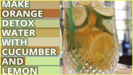 How To Make Orange Detox Drink With Cucumber And Lemon