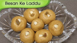Besan Ke Laddu - Indian Sweet Dessert Recipe - Indian Festive Sweet - Homemade Sweets Recipe