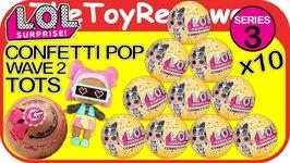 LOL Surprise Doll Series 3 Confetti Pop Surprise Ball Blind Bag Unbox Toy Review