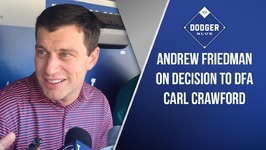 Andrew Friedman On Decision To DFA Carl Crawford