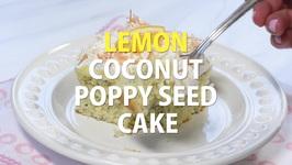 Lemon Coconut Poppy Seed Cake