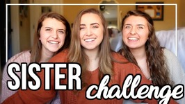 Which Sister Knows Me Best - The Sibling Challenge