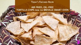 How To Air Fry Oil Free Tortilla Chips In The Breville