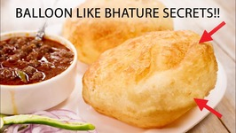 Bhature - Balloon Like Perfect Bhatura Chole Recipe Secrets