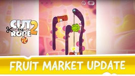 Cut the Rope 2 - Fruit Market Update