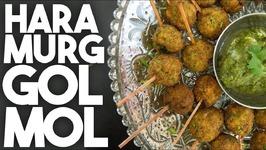 Hara Murgh Gol Mol -CHUTNEY Spiced CHICKEN Balls