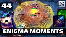 Dota 2 Enigma Moments Ep. 44