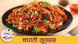 Chapati Noodles  Leftover Chapati Recipe  Easy Healthy Snacks For Kids  Mugdha
