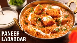 Paneer Lababdar - MOTHER'S RECIPE - How To Make Paneer Lababdar - Cottage Cheese Curry Recipe