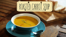 Roasted Carrot Soup  Easy To Make Healthy Vegetarian Soup Recipe  Beat Batter Bake With Priyanka