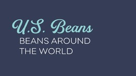 U.S. Dry Beans- Beans Around the World