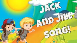 Jack and Jill Went Up the Hill - Nursery Rhyme Song for Kids