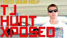 TJ Hunt Exposed