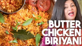 Butter Chicken Biriyani - Quick And Easy Recipe