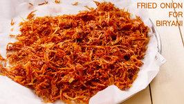 Crispy Fried Onions - Biryani Fry Onion - Birista