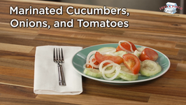 Marinated Cucumbers / Onion / and Tomatoes