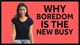 Why boredom is the new busy