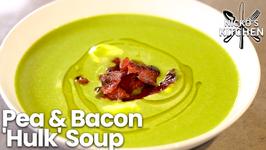Pea And Bacon 'Hulk' Soup / Budget Recipe