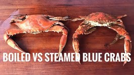 Boiled VS Steamed Blue Crabs - A Head to Head Comparison