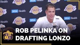 Rob Pelinka On Lakers Drafting Lonzo Ball, LaVar Ball Made Decision Easier