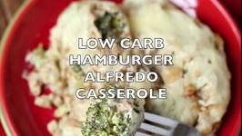 Low Carb Hamburger Alfredo Casserole