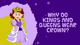 Tell Me Why Do Kings And Queens Wear Crowns - Interesting Facts For Kids