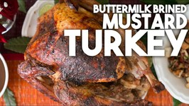 BUTTERMILK Brined MUSTARD TURKEY - Thanksgiving And Christmas Celebration