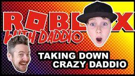 Taking Down Crazy Daddio