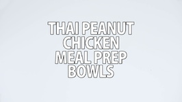 Thai Peanut Chicken Meal Prep Bowls