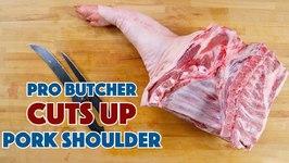 Pro Butcher Breaks Down A Pork Shoulder