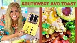 How to Make Avocado Toast / Southwest Style Recipe