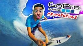 GO PRO - Expectation Vs Reality