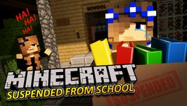 Minecraft School-LITTLE CARLY HAS BEEN SUSPENDED!!