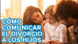 Cómo comunicar el divorcio a los niños - Consejos para padres