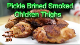 Pickled Brined Smoked Chicken Thighs