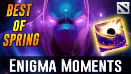Dota 2 Enigma Moments - BEST OF SPRING-
