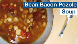 Bean And Bacon Soup With Pozole