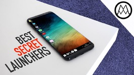 The Best SECRET Android Launchers of 2017