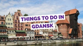 10 Things to do in Gda?sk, Poland Travel Guide