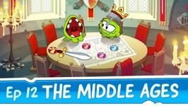 Om Nom Stories- The Middle Ages -Episode 12 Cut the Rope- Time Travel