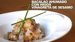 Tartar De Bacalao Ahumado Con Higos Y Vinagreta De Sesamo