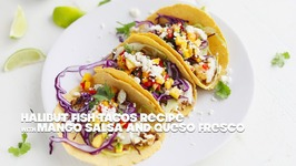 Baja Fish Taco With Mango Salsa And Queso Fresco