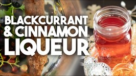 Blackcurrant And Cinnamon Liqueur