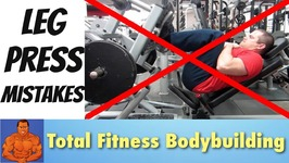 Proper Form For Leg Press - Don't Make This Mistake
