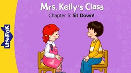 Mrs. Kelly's Class 5 - Sit Down - Learning - Animated Stories for Kids